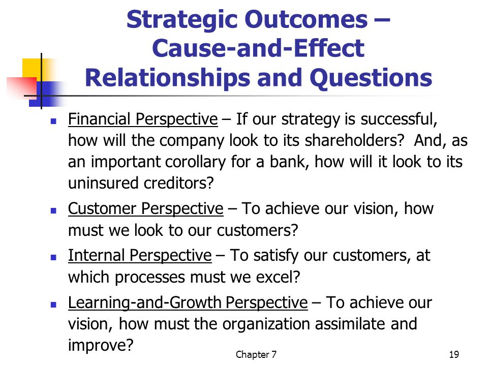 Chapter 719 Strategic Outcomes – Cause-and-Effect Relationships and Questions Financial Perspective – If our strategy is successful, how will the company look to its shareholders.