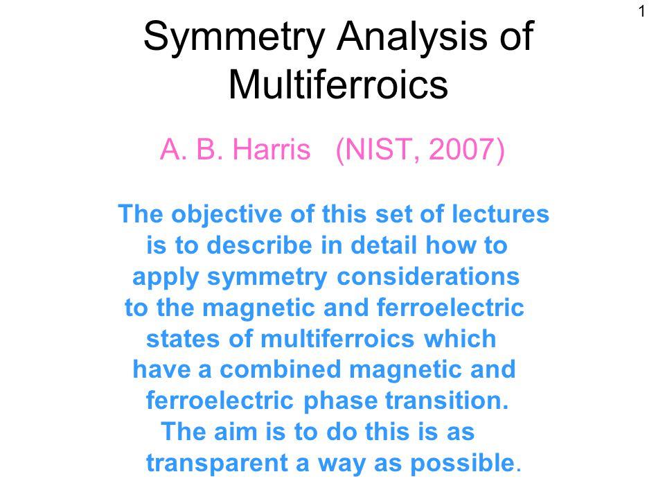 Symmetry Analysis of Multiferroics A. B.