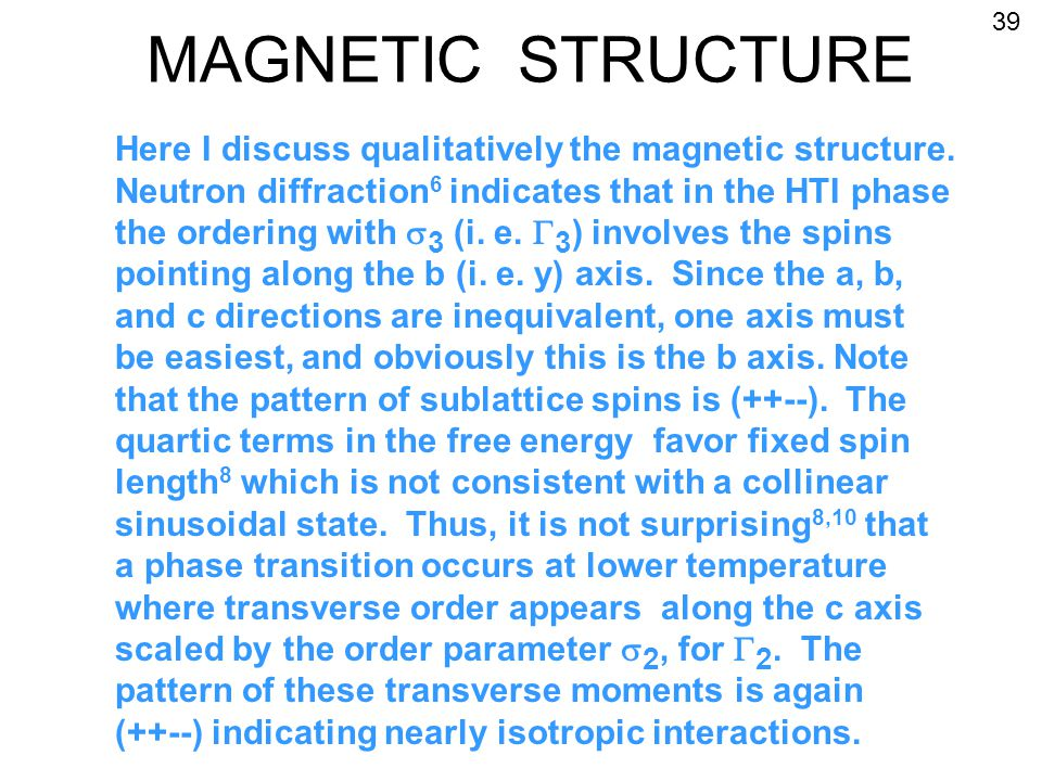 MAGNETIC STRUCTURE Here I discuss qualitatively the magnetic structure.