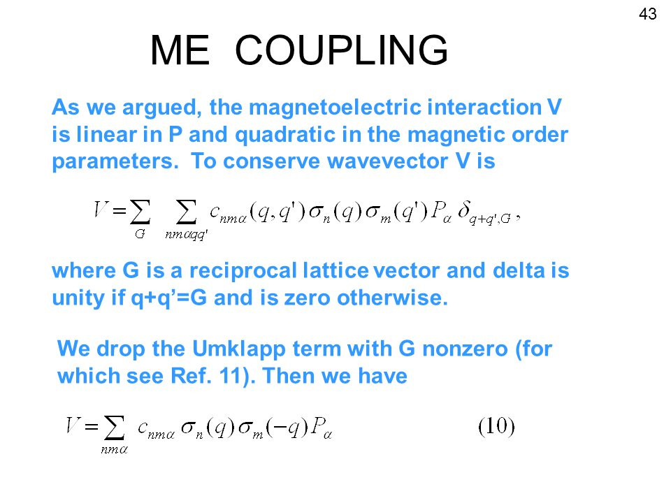 ME COUPLING 43 We drop the Umklapp term with G nonzero (for which see Ref.