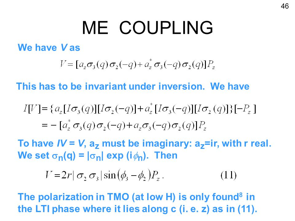 ME COUPLING We have V as This has to be invariant under inversion.