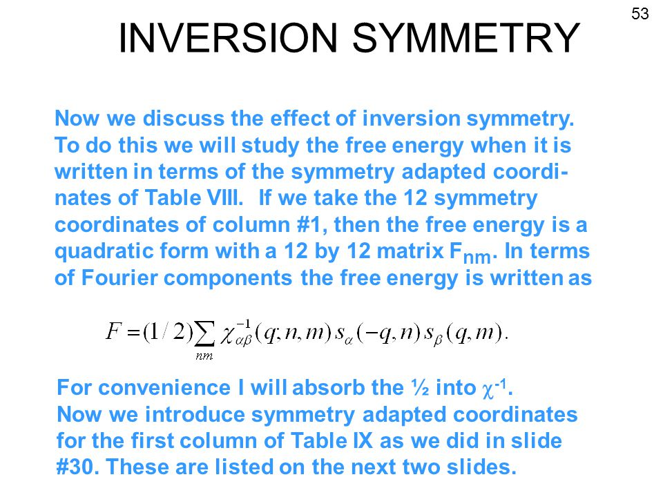 INVERSION SYMMETRY Now we discuss the effect of inversion symmetry.