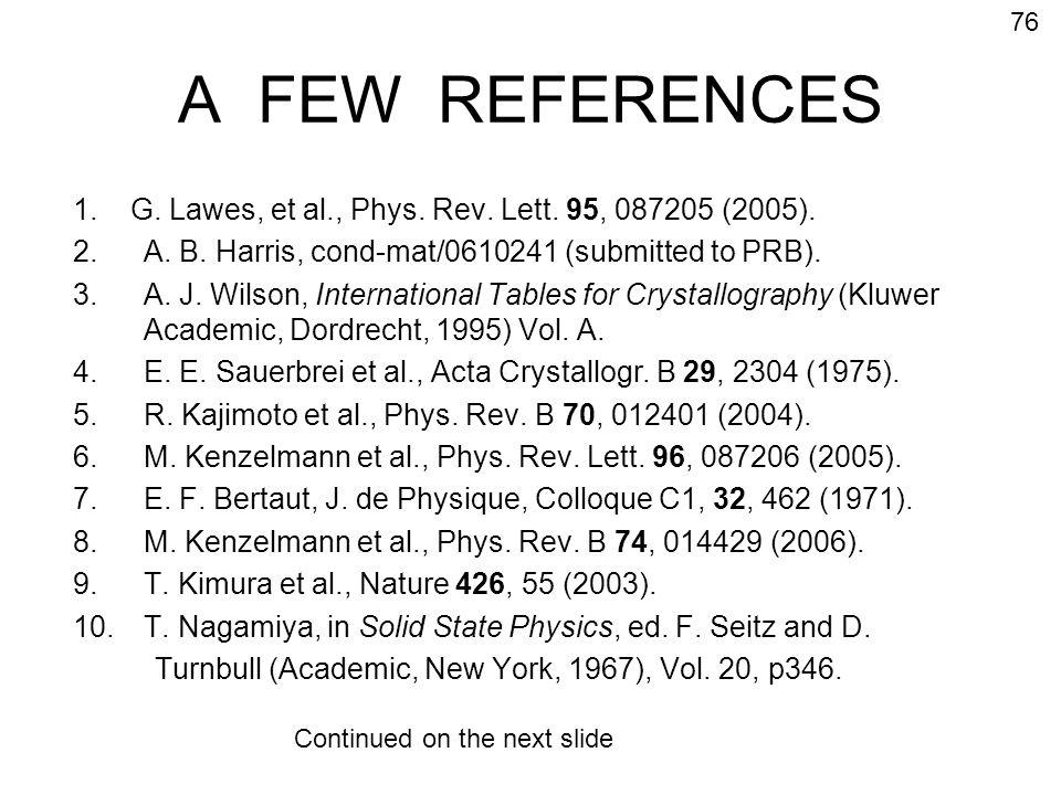 A FEW REFERENCES 1. G. Lawes, et al., Phys. Rev.