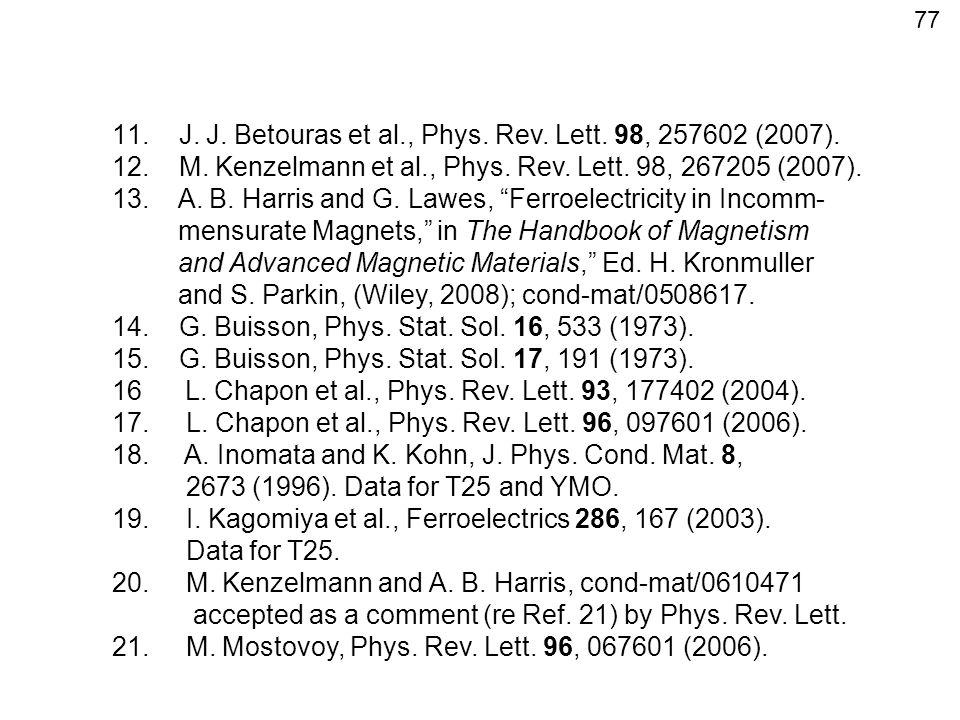 11. J. J. Betouras et al., Phys. Rev. Lett. 98, 257602 (2007).
