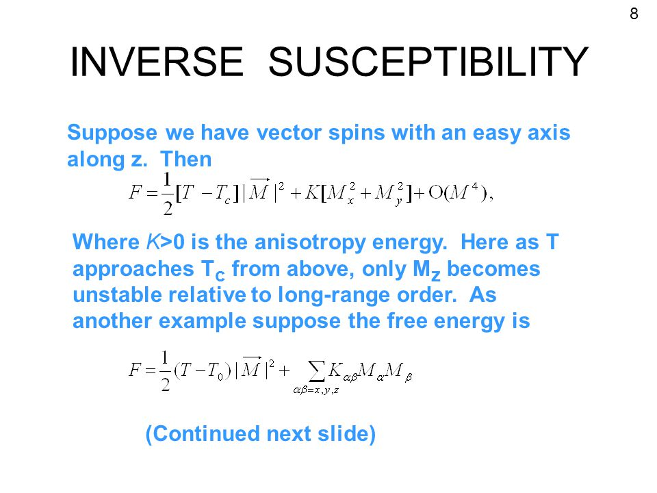 INVERSE SUSCEPTIBILITY Suppose we have vector spins with an easy axis along z.