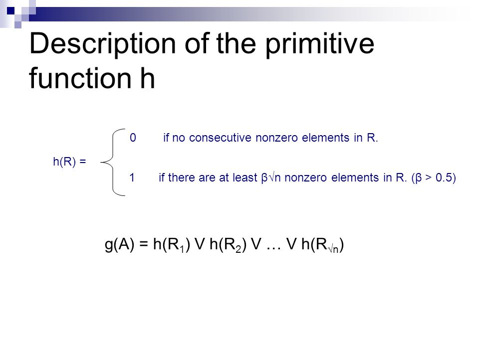 Description of the primitive function h h(R) = 0 if no consecutive nonzero elements in R.