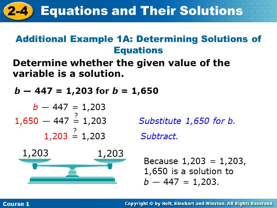 Course 1 2-4 Equations and Their Solutions Determine whether the given value of the variable is a solution. Additional Example 1A: Determining Solutio
