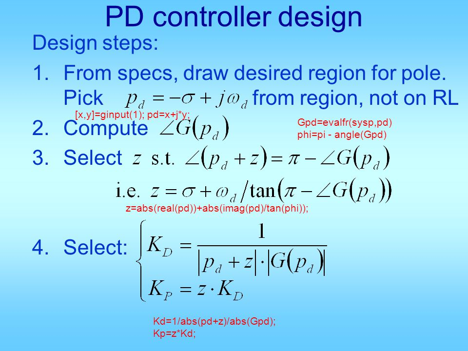 Design steps: 1.From specs, draw desired region for pole.