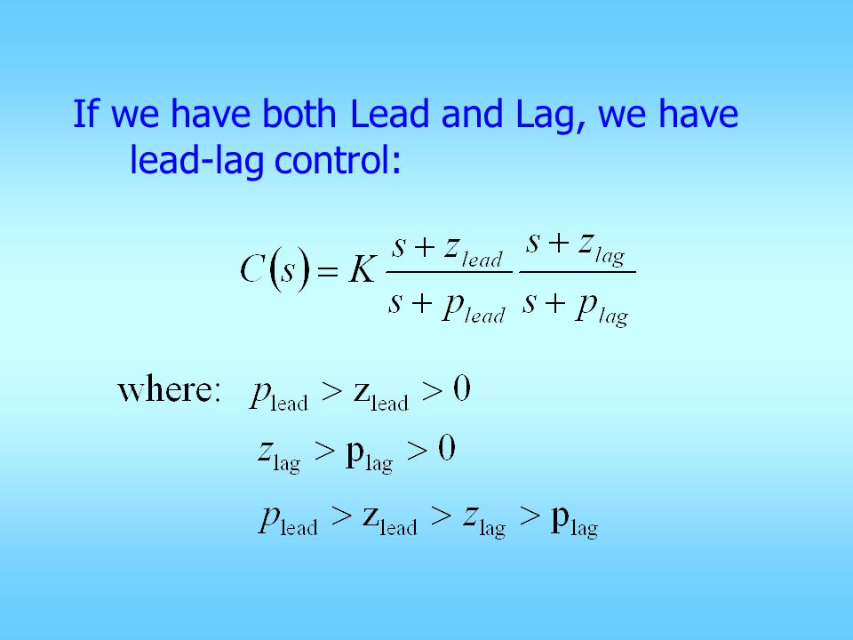 If we have both Lead and Lag, we have lead-lag control:
