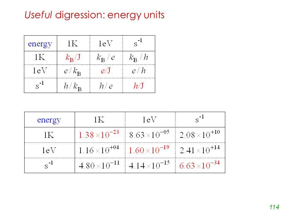 114 Useful digression: energy units