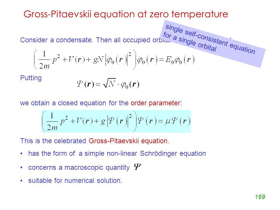 169 Gross-Pitaevskii equation at zero temperature Consider a condensate.