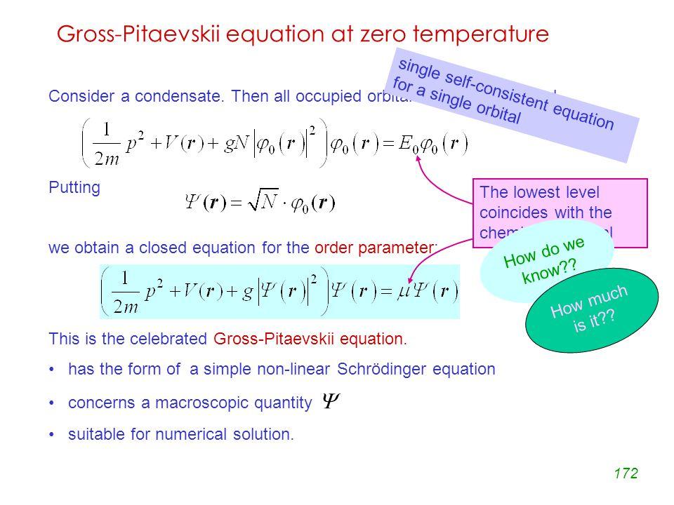 172 Gross-Pitaevskii equation at zero temperature Consider a condensate.