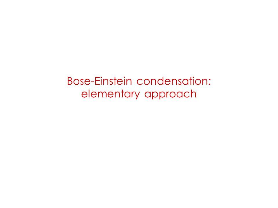 Bose-Einstein condensation: elementary approach