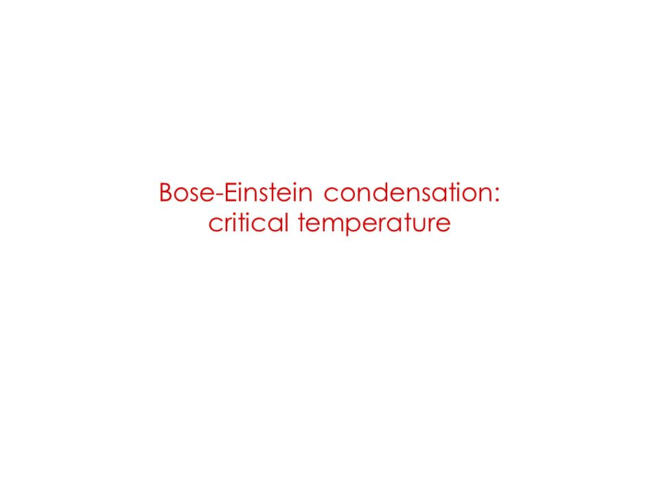Bose-Einstein condensation: critical temperature