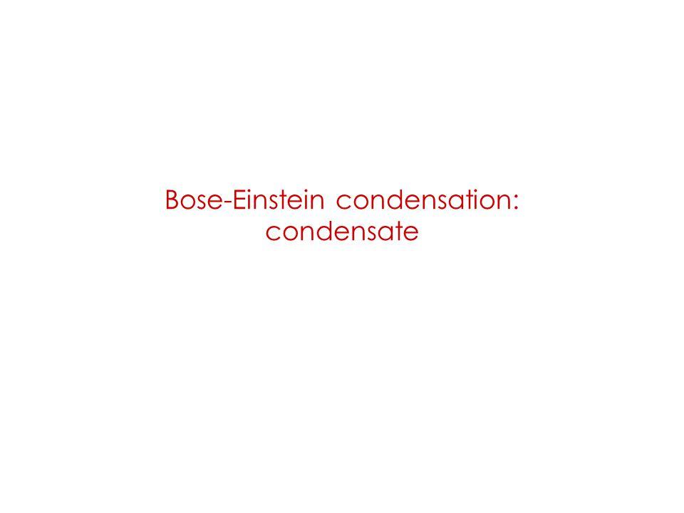 Bose-Einstein condensation: condensate