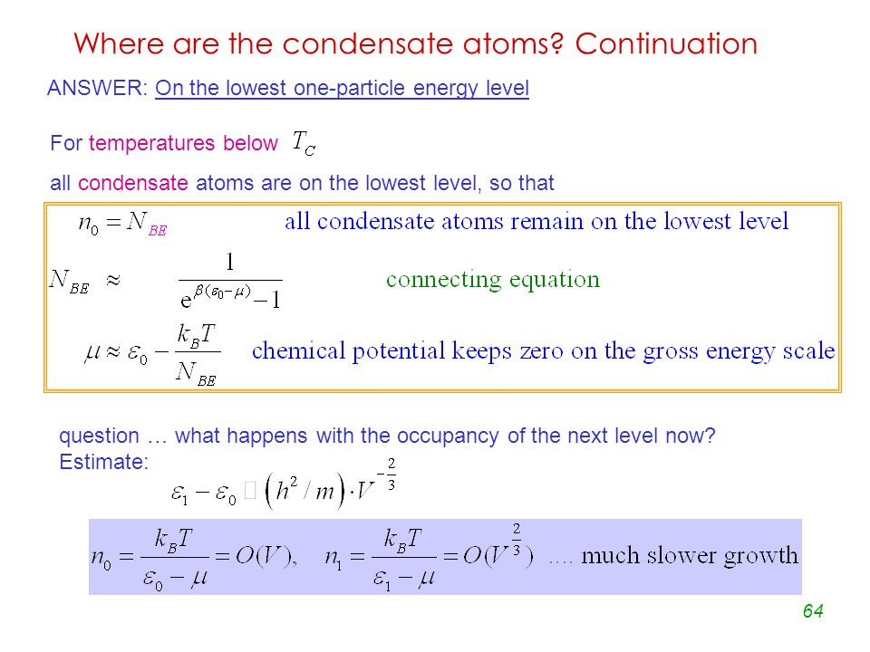 64 Where are the condensate atoms.