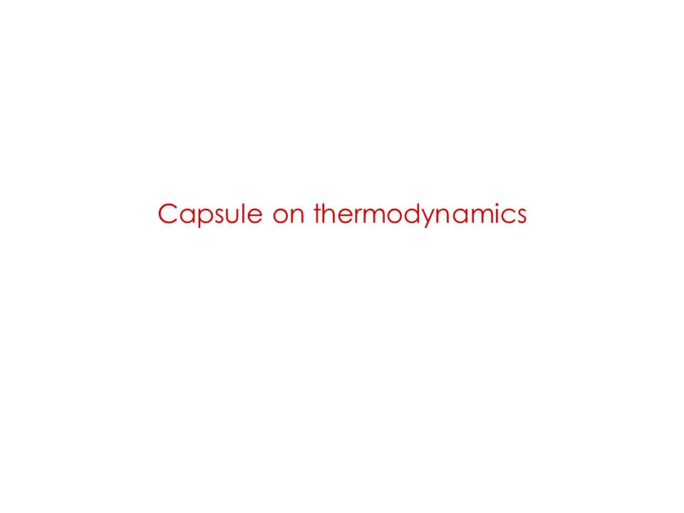 Capsule on thermodynamics