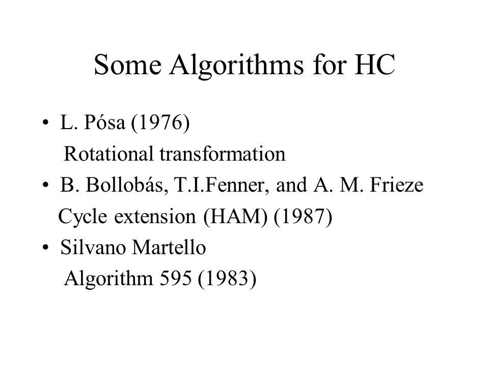 Some Algorithms for HC L. Pósa (1976) Rotational transformation B.