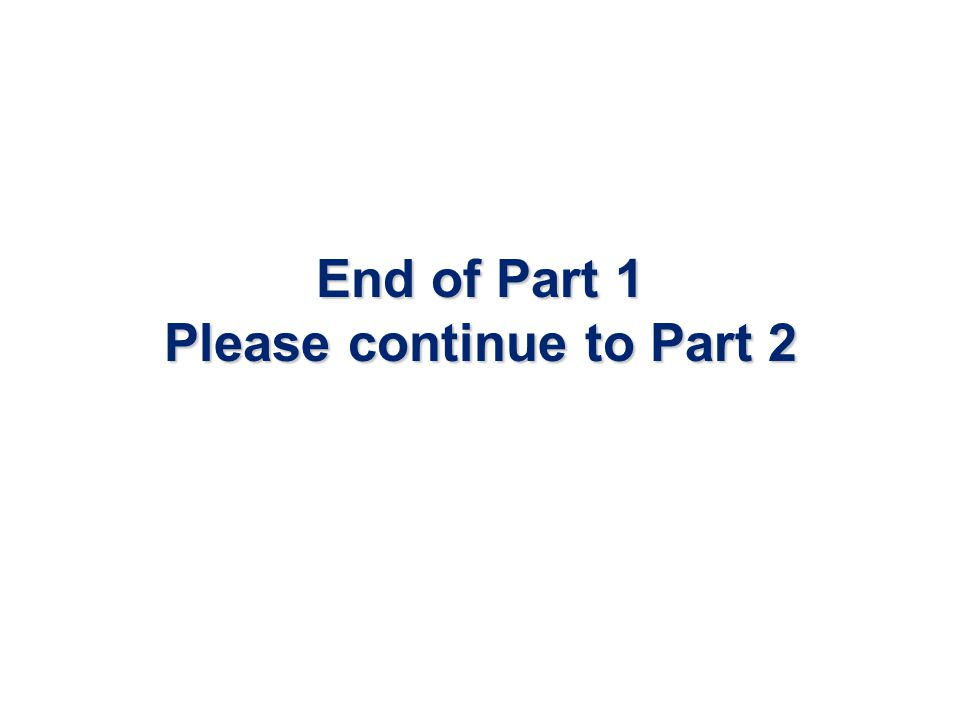 End of Part 1 Please continue to Part 2