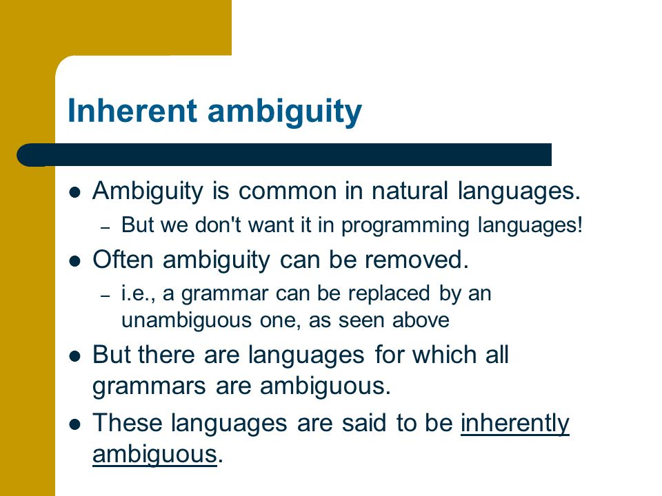 Inherent ambiguity Ambiguity is common in natural languages.