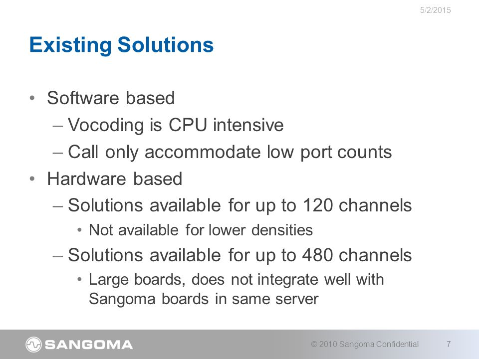 Sangoma Solution – D100 Cards (1 of 2) PCI and PCIe From 30 to 480 transcoding sessions on a single board.