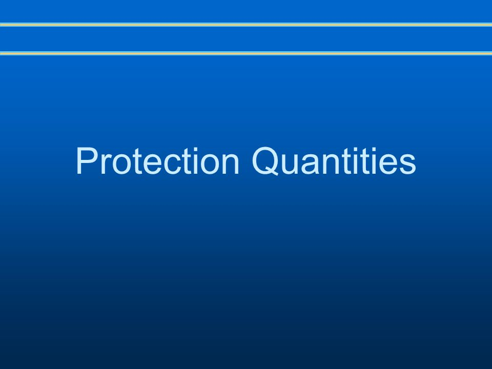 Protection Quantities