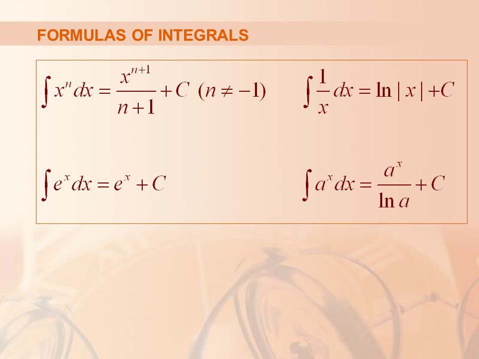 FORMULAS OF INTEGRALS
