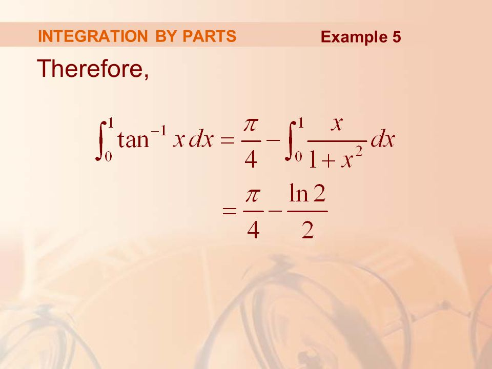 As tan -1 x ≥ for x ≥ 0, the integral in the example can be interpreted as the area of the region shown here.