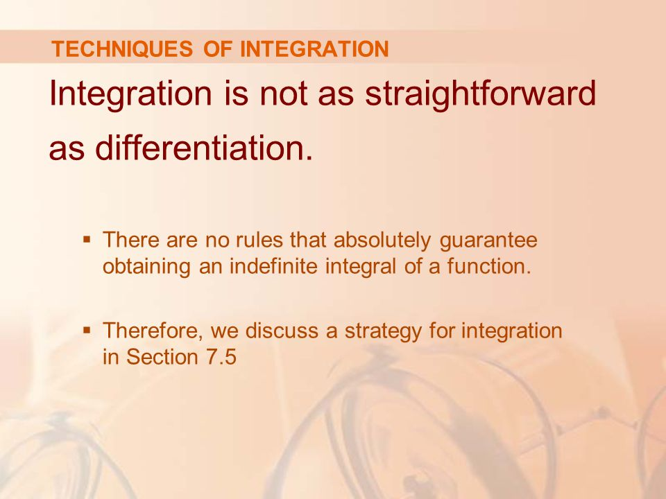 7.1 Integration by Parts In this section, we will learn: How to integrate complex functions by parts.