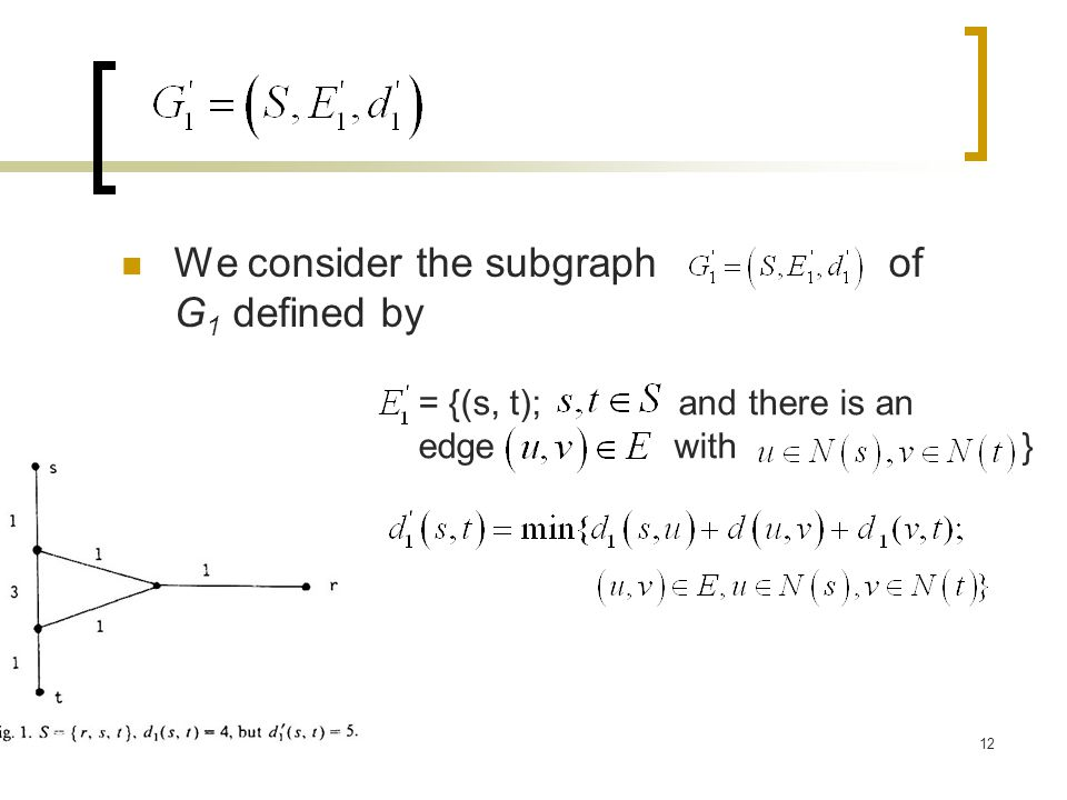 12 We consider the subgraph of G 1 defined by = {(s, t); and there is an edge with }