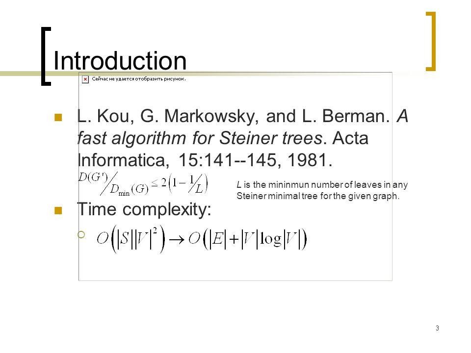 3 Introduction L. Kou, G. Markowsky, and L. Berman.