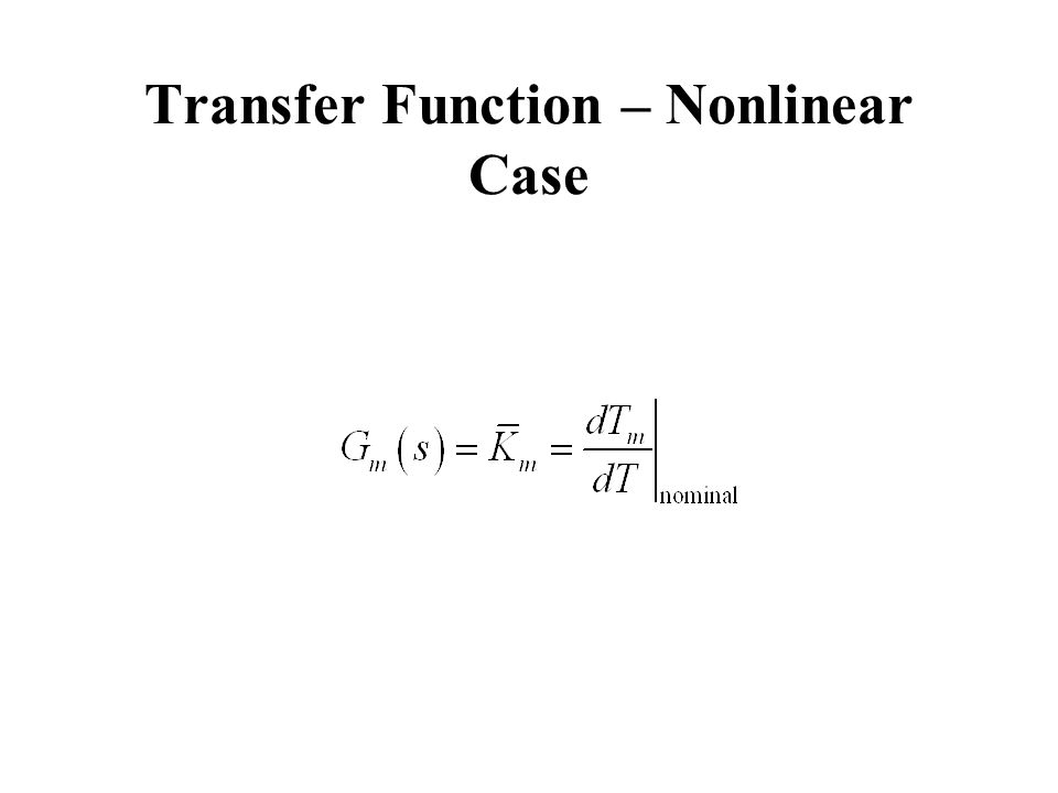 Transfer Function – Nonlinear Case