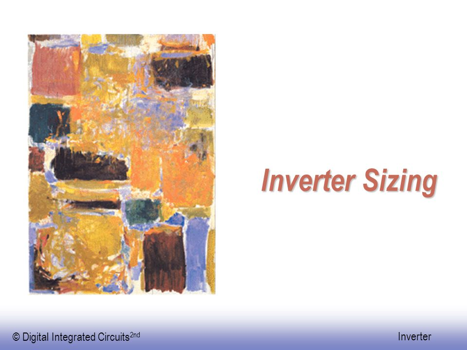 © Digital Integrated Circuits 2nd Inverter Inverter Sizing