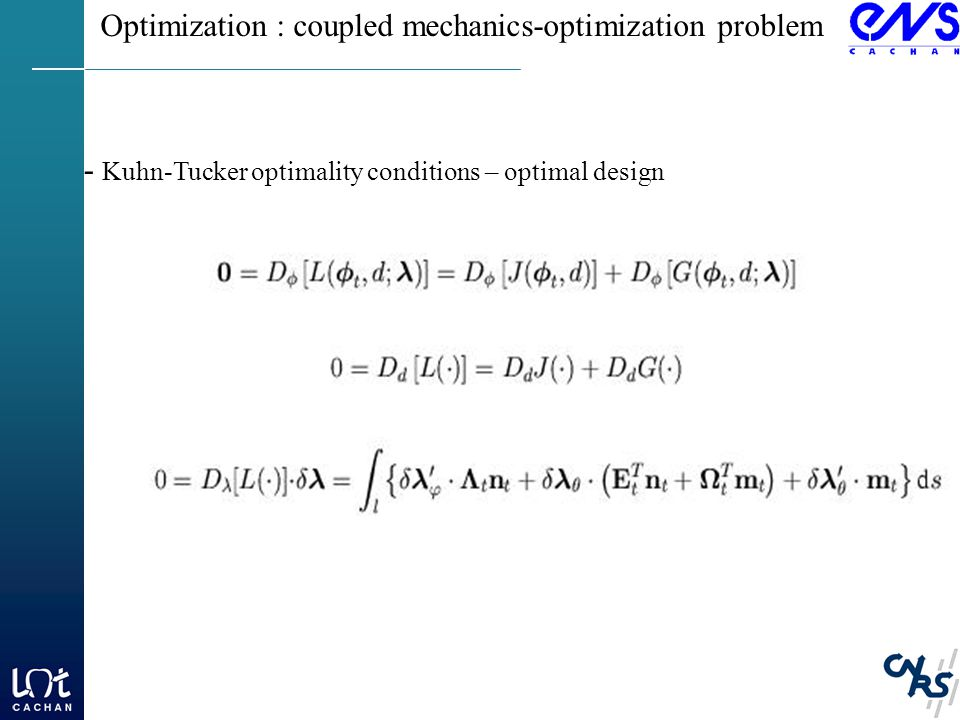Optimization : coupled mechanics-optimization problem - Kuhn-Tucker optimality conditions – optimal design