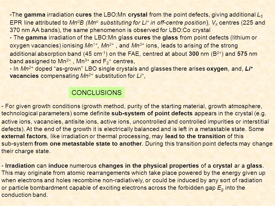 - For given growth conditions (growth method, purity of the starting material, growth atmosphere, technological parameters) some definite sub-system of point defects appears in the crystal (e.g.