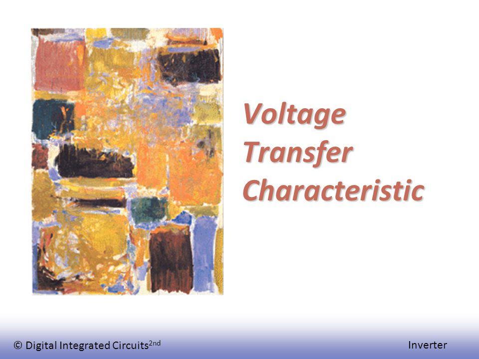 © Digital Integrated Circuits 2nd Inverter Voltage Transfer Characteristic