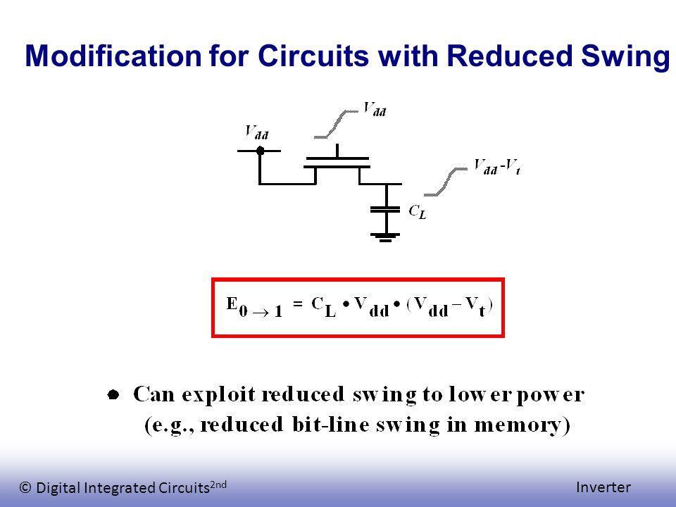 © Digital Integrated Circuits 2nd Inverter Modification for Circuits with Reduced Swing