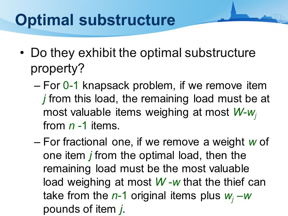 Optimal substructure Do they exhibit the optimal substructure property.