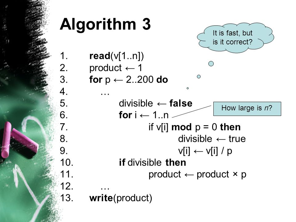 Algorithm 3 1.read(v[1..n]) 2.product ← 1 3.for p ← 2..200 do 4.
