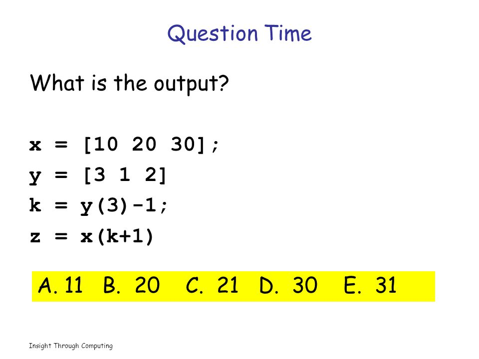 Insight Through Computing Question Time What is the output.