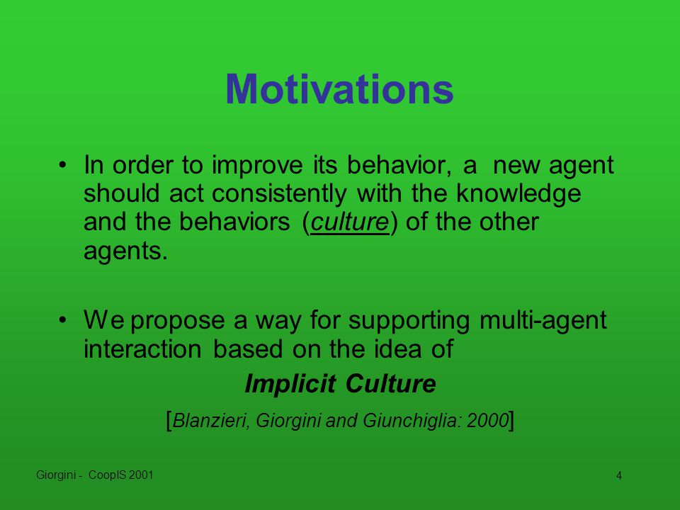 Giorgini - CoopIS 2001 5 Implicit Culture: basic definitions (1) Let P be a set of agents, O a set of objects, A a set of actions.