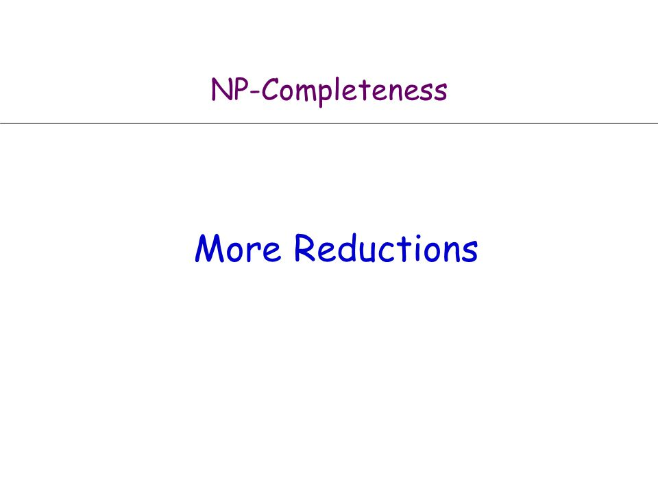 NP-Completeness More Reductions
