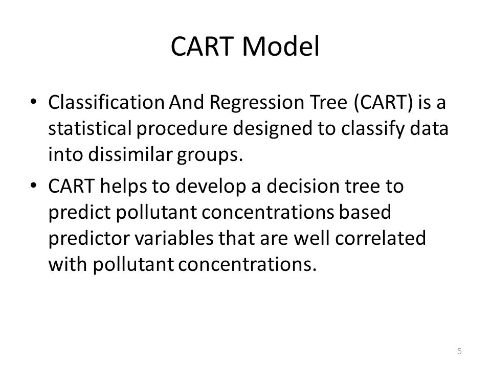 CART Model Classification And Regression Tree (CART) is a statistical procedure designed to classify data into dissimilar groups.