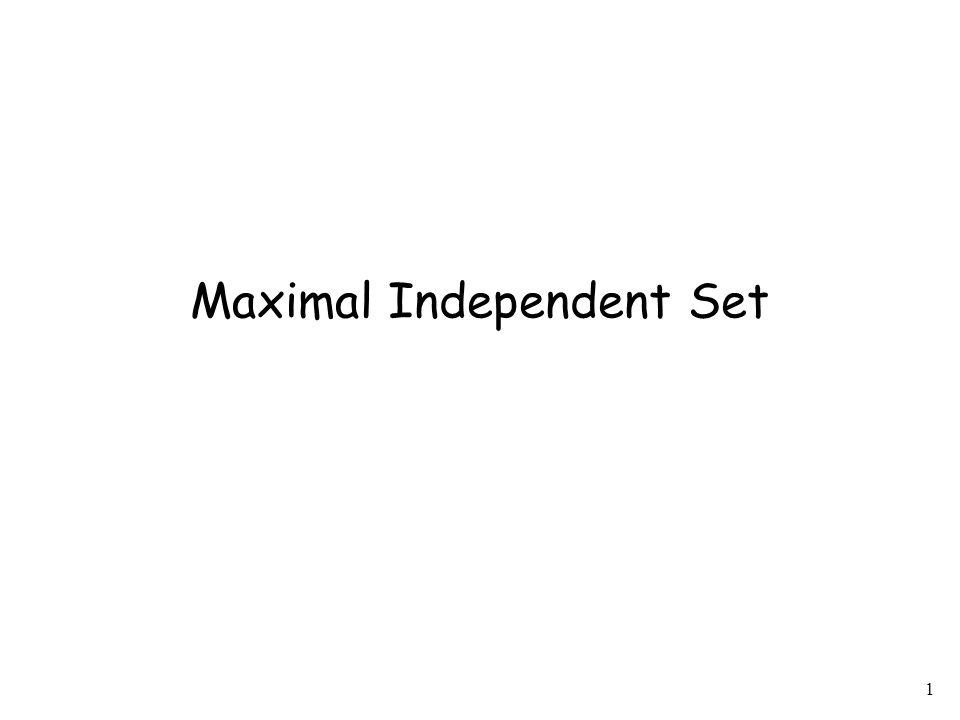 2 Independent Set (IS): In a graph G=(V,E), |V|=n, |E|=m, any set of nodes that are not adjacent