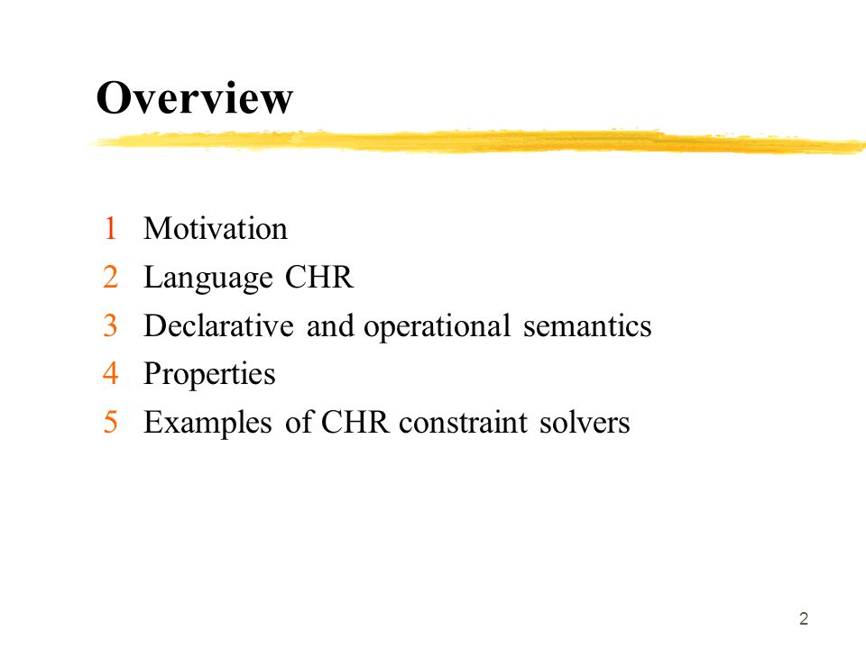 23 CLP+CHR language A CLP+CHR program is a finite set of : (i)CLP clauses for predicates and CHR constraints, and (ii)CHR rules for CHR constraints.