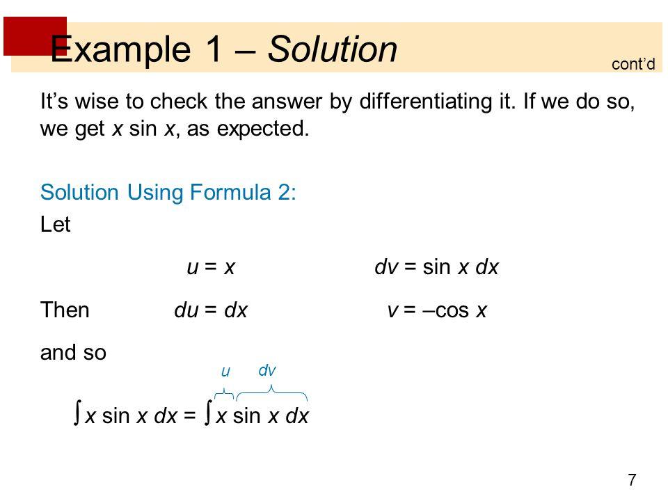 8 Example 1 – Solution = x (–cos x) –  (–cos x) dx = –x cos x +  cos x dx = –x cos x + sin x + C cont'd u vudu