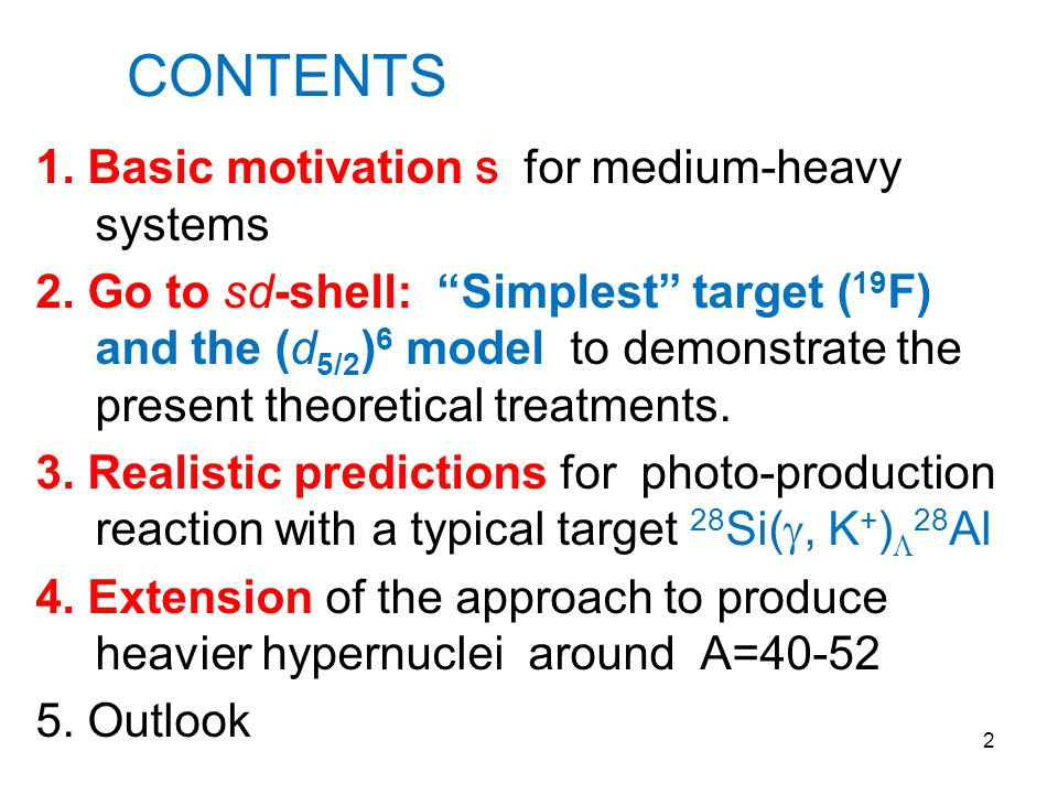 CONTENTS 1. Basic motivation s for medium-heavy systems 2.