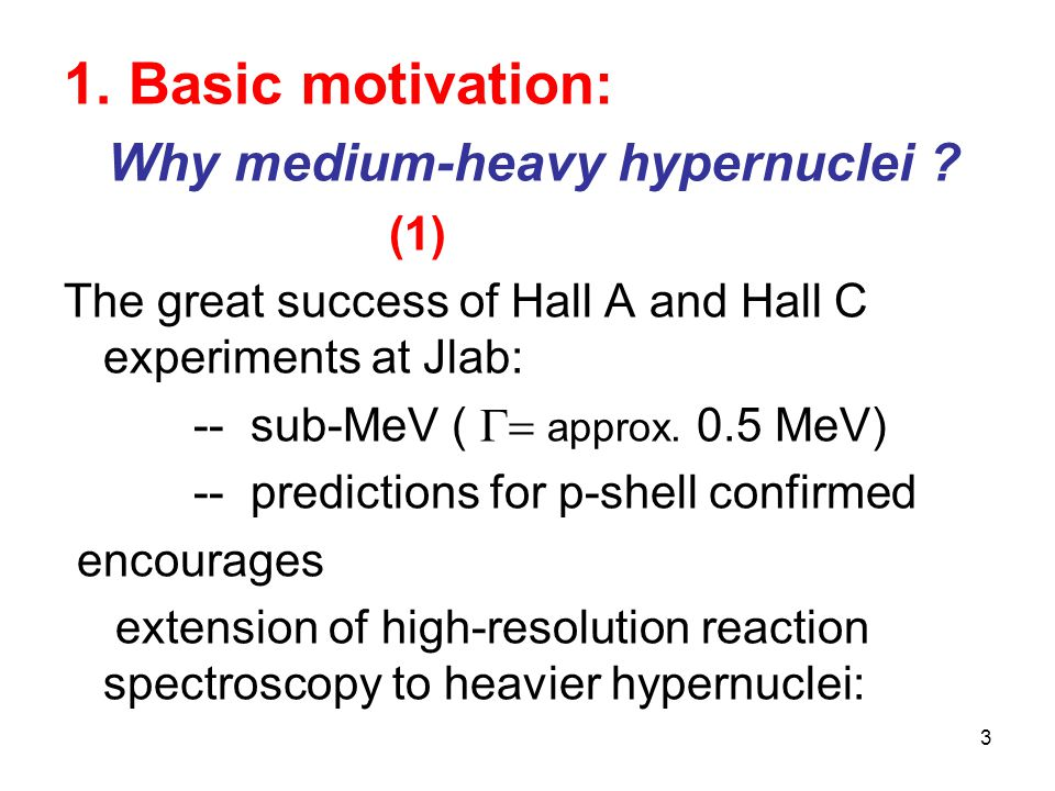 3 1. Basic motivation: Why medium-heavy hypernuclei .