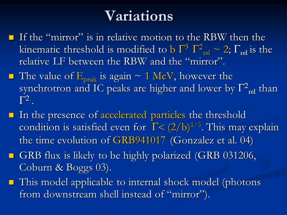Variations If the mirror is in relative motion to the RBW then the kinematic threshold is modified to b     rel ~ 2;  rel is the relative LF between the RBW and the mirror .