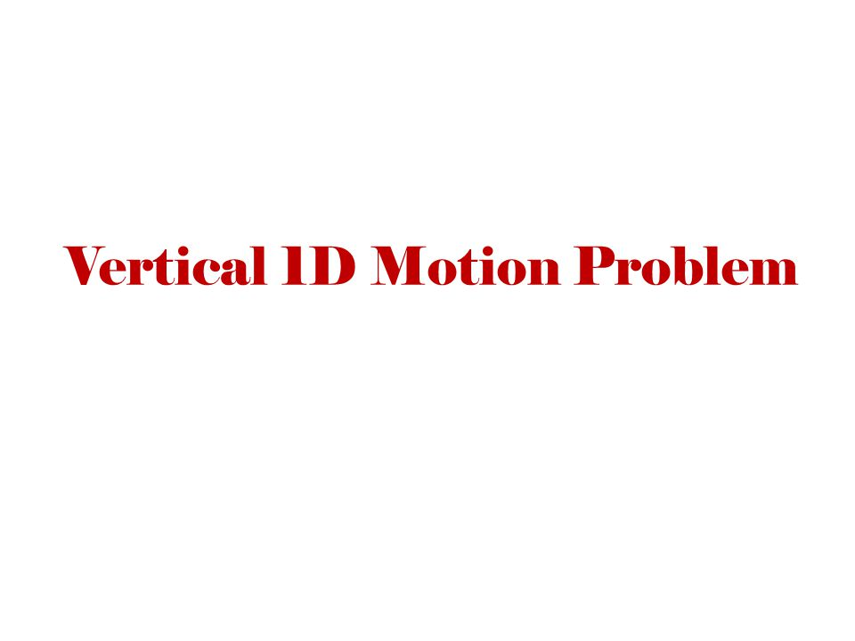 Vertical 1D Motion Problem